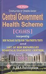V.K. Puri's compilation of orders under Central Government Health Scheme (CGHS) :  incorporating new package rates for treatments/tests and list of new empanelled hospitals/diagnostic centres.