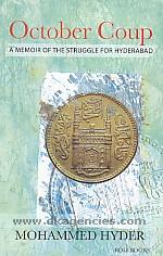 October coup :  a memoir of the struggle for Hyderabad /