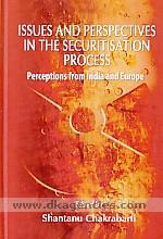 Issues and perspectives in the securitisation process :  perceptions from India and Europe /