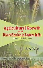 Agricultural growth and diversification in eastern India under globalisation /