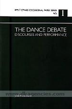 The dance debate :  discourses and performance /