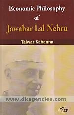 Economic philosophy of Jawahar Lal Nehru /