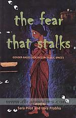 The fear that stalks :  gender-based violence in public spaces /