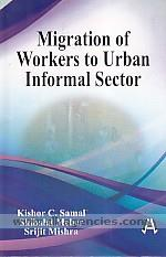 Migration of workers to urban informal sector /