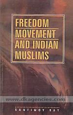 Freedom movement and Indian Muslims /