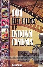 101 hit films of Indian cinema /