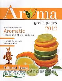Aroma green pages-2012 :  India and France : a handbook of updated trade information on aromatic plants' sector /