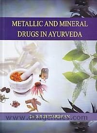 Metallic and mineral drugs in ayurveda /