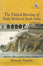 The political structure of early medieval South India /