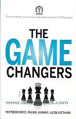 The game changers :  20 extraordinary success stories of entrepreneurs from IIT Kharagpur /