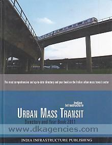 Indian infrastructure :  urban mass transit directory and year book 2011.
