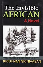 The invisible African :  a novel /