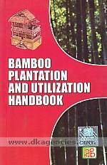 Bamboo plantation and utilization handbook /