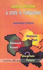 Jammu & Kashmir :  a state in turbulence /