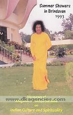 Summer showers in Brindavan, 1993 :  discourses of Bhagawan Sri Sathya Sai Baba during the summer course held at Brindavan, Whitefield, Bengaluru on Indian culture and spirituality.