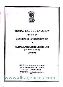 Rural labour enquiry report on general characteristics of rural labour households (61st round of N.S.S.), 2004-05.