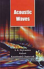 Acoustic waves :  proceedings of National Symposium on Acoustics, 17th-19th November 2011 /
