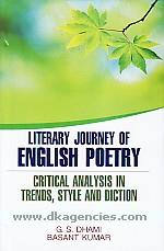 Literary journey of English poetry :  critical analysis in trends, style and diction /