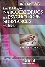 Law relating to narcotic drugs and psychotropic substances in India :  alongwith various useful acts and rules /