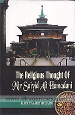 The religious thought of Mir Saiyid Ali Hamadani /