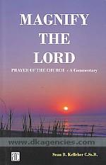 Magnify the lord :  prayer of the church : a commentary for weeks I-IV /