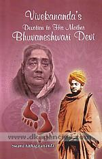 Vivekananda's devotion to his mother Bhuvaneshwari Devi /