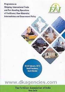 Programme on Shipping, International Trade and Port Handling Operations of Fertilisers/Raw Materials/Intermediates and Government Policy, 20-23 February, 2012, Hotel Presidency, Kochi (Kerala).