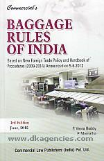 Commercial's baggage rules of India :  based on new foreign trade policy and handbook of procedures (2009-2014) announced on 5-6-2012 /