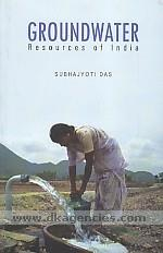 Groundwater resources of India /