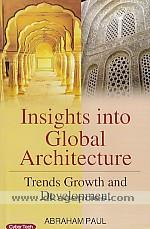 Insights into global architecture :  trends growth and development /