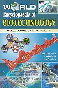 World encyclopaedia of biotechnology /