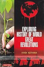 Exploring history of world great revolutions /