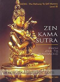 Zen kamasutra :  from sex to samadhi /