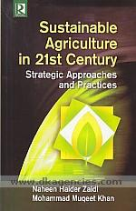 Sustainable agriculture in 21st century :  strategic approaches and practices /