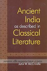 Ancient India as described in classical literature :  being a collection of Greek and Latin texts relating to India /