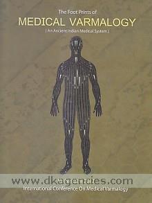 The foot prints of medical varmalogy :  an ancient Indian medical system : Vethasatthi 2012, International Conference on Medical Varmalogy /