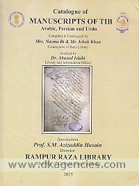 Catalogue of manuscripts of Tib :  Arabic, Persian & Urdu /