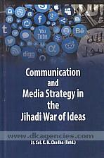 Communication and media strategy in the jihadi war of ideas /