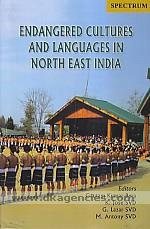 Endangered cultures and languages in North East India /