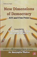 New dimensions of democracy :  RTI and free press /