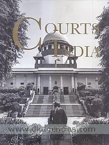 Courts of India :  past to present /