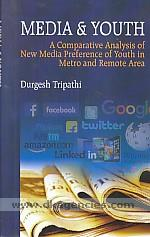 Media & youth :  a comparative analysis of new media preference of youth in metro and remote area /