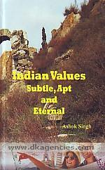 Indian values :  subtle, apt and eternal /