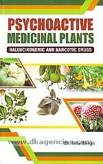 Psychoactive medicinal plants :  hallucinogenic and narcotic drugs /