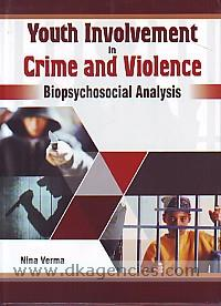 Youth involvement in crime and violence :  biopsychosocial analysis /