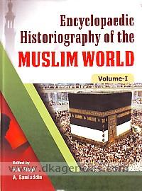 Encyclopaedic historiography of the Muslim world /