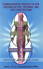 Compendium of impacts to life centres of life, physique, and life-cum-physique /