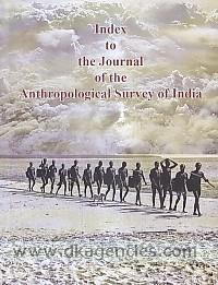 Index to the Journal of the Anthropological Survey of India, vol. 1-60 (1952-2011) /