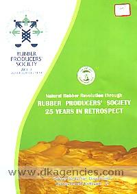 Natural rubber revolution through Rubber Producers' Society :  25 years in retrospect /