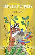 Saint of birds :  an eco spiritual novel on Saint Francis /
